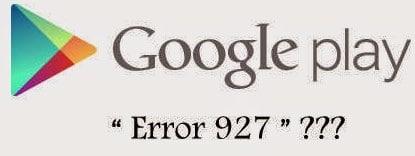 حل خطأ Error 927 بجوجل بلاي